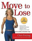 Move to Lose by Chris Freytag (Paperback, 2006)