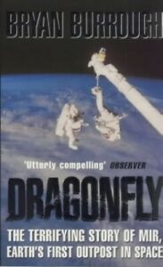 Dragonfly-The-terrifying-story-of-Mir-Earth-039-s-by-Burrough-Bryan-Paperback