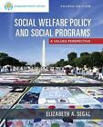 Empowerment Series: Social Welfare Policy and Social Programs by Elizabeth A. Segal (2015, Paperback)