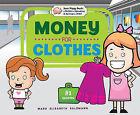 Money for Clothes by Mary Elizabeth Salzmann (Hardback, 2010)