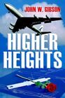 Higher Heights 9781418443245 by John W. Gibson Paperback