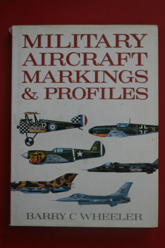 1 of 1 - MILITARY AIRCRAFT MARKINGS & PROFILES Barry C. Wheeler - 1ST Ed. (HC/DJ, 1990)