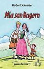 Mia san Bayern von Herbert Schneider (2012, Gebundene Ausgabe)