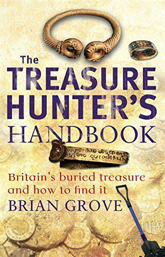 1 of 1 - The Treasure Hunter's Handbook: Britain's buried treasure - and how to find it b