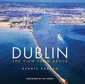 Dublin-The-View-From-Above-by-Dennis-Horgan-Hardcover-Book-9781848892569