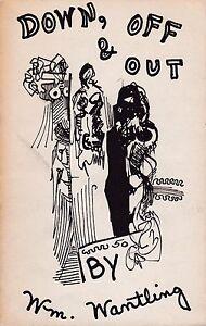 WILLIAM WANTLING - DOWN OFF & OUT - 1965 DOUGLAZ BLAZEK d. a . levy 1ST EDITION*