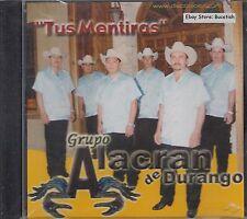 Grupo Alacran De Durango Tus Mentiras CD New Nuevo Sealed