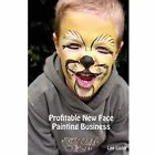 Profitable New Face Painting Business by Lee Lister (Paperback, 2009)
