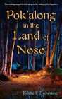 Pok'along in the Land of Noso by Eddie F Browning (Paperback / softback, 2010)