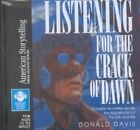 Listening for the Crack of Dawn by Donald Davis (CD-Audio, 2006)