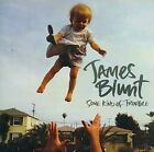 Some Kind of Trouble 0075678924354 by James Blunt CD