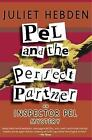Pel And The Perfect Partner by Juliet Hebden (Paperback, 2001)