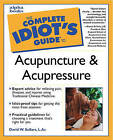 The Complete Idiot's Guide to Acupuncture and Acupressure by David W. Sollars (Paperback, 2000)