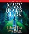 I Heard That Song Before by Mary Higgins Clark (CD-Audio, 2007)