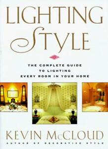 Kevin-McCloud-039-s-Lighting-Style-The-Complete-Guide-to-Lighting-Every-Room-in-Yo