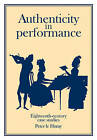 Authenticity in Performance: Eighteenth-century Case Studies by Peter le Huray (Paperback, 1990)