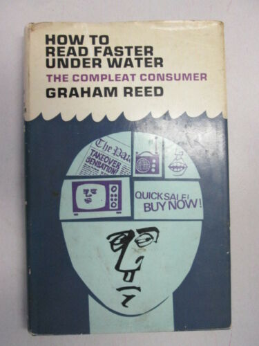 Good How to Read Faster Under Water. The Compleat Consumer Graham Reed 1966