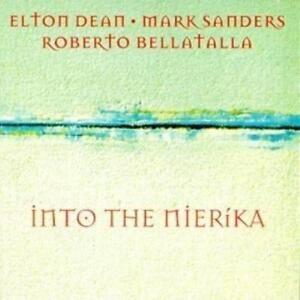ELTON-DEAN-MARK-SANDERS-ROBERTO-BELLATALLA-INTO-THE-NIERIKA-NEW-CD