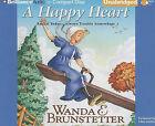A Happy Heart by Wanda E Brunstetter (CD-Audio, 2010)