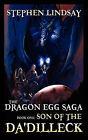 The Dragon Egg Saga: Book One - Son of the Da'dilleck by Stephen Lindsay (Paperback / softback, 2011)
