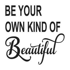 Inspirational stencil be your own kind of beautiful for for Quote stencils for crafts