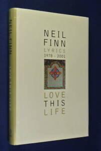 LOVE-THIS-LIFE-Neil-Finn-LYRICS-1978-2001-BOOK-HCDJ-Split-Enz-Crowded-House