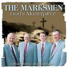 God's Masterpiece: Everyday Worship by The Marksmen (CD, Oct-2007, Rural Rhythm)