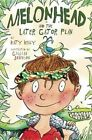 Melonhead and The Later Gator Plan 9780385741668 by Katy Kelly Hardback