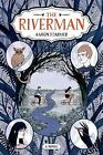 The Riverman Trilogy: The Riverman 1 by Aaron Starmer (2014, Hardcover)