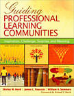 Guiding Professional Learning Communities: Inspiration, Challenge, Surprise, and Meaning by William A. Sommers, Shirley M. Hord, James L. Roussin (Paperback, 2009)