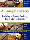 A Psimple Psaltery: Building a Bowed Psaltery, From Start to Finish by Eric Meier (Paperback, 2009)