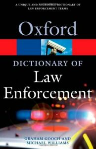 A-Dictionary-of-Law-Enforcement-Oxford-Quick-Reference