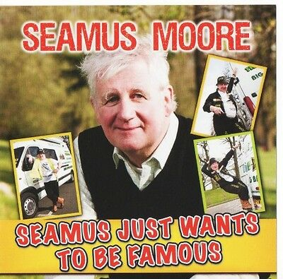 Seamus Moore - Seamus Just Wants To Be Famous - CD New Irish Comedy