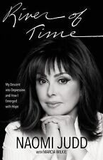 River of Time : My Descent into Depression and How I Emerged with Hope by Naomi Judd (2016, Hardcover)