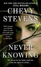 Never Knowing by Chevy Stevens (Paperback / softback, 2015)