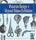 Victorian Design from the Crystal Palace Exhibition by Dover Publications Inc. (Mixed media product, 2009)