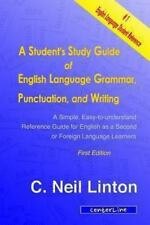 Student's Study Guide of English Language Grammar, Punctuation, and Writing :...