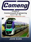 Comeng: A History of Commonwealth Engineering Volume 5, 1985-2012 by John Dunn (Hardback, 2013)
