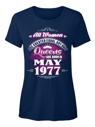 Must-have Queens Are Born In May 1977 All Women Standard Women/'s T-Shirt