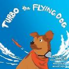 Turbo the Flying Dog by Victoria Neuville, Kelly Kennedy (Paperback / softback, 2014)