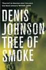 Tree of Smoke by Denis Johnson (Hardback, 2007)