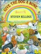 Give the Dog a Bone by Kellogg, S.