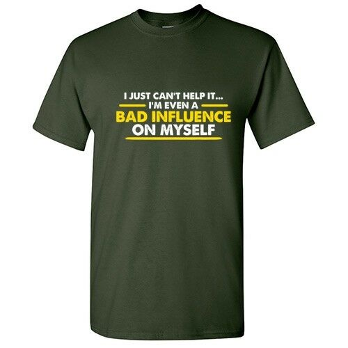 Bad Influence Sarcastic Cool Graphic Gift Idea Adult Humor Funny T Shirt