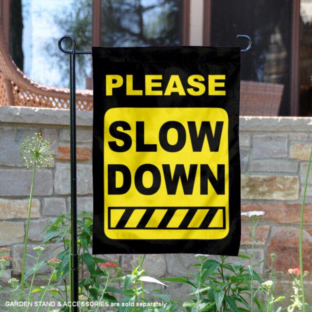 Neighborhood Slow Down Garden Flag Outdoor Sign