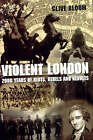 Violent London: 2000 Years of Riots, Rebels and Revolts by Clive Bloom (Hardback, 2003)