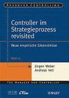 Controller im Strategieprozess Revisited: Neue Empirische Erkenntnisse by Jurgen Weber, Andreas Veit (Paperback, 2010)