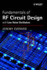Fundamentals of RF Circuit Design: With Low Noise Oscillators by Jeremy Everard (Hardback, 2000)