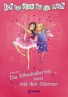 Die Elfenballerina tanzt mit den Sternen von Amelie Benn (2010, Gebunden)