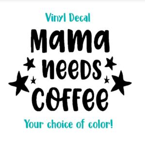 f1533ff27368 Mama Needs Coffee 3