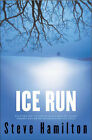 Ice Run by Steve Hamilton (Hardback, 2004)